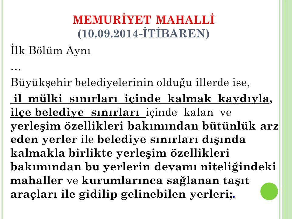 MEMURİYET MAHALLİ (10.09.2014-İTİBAREN)
