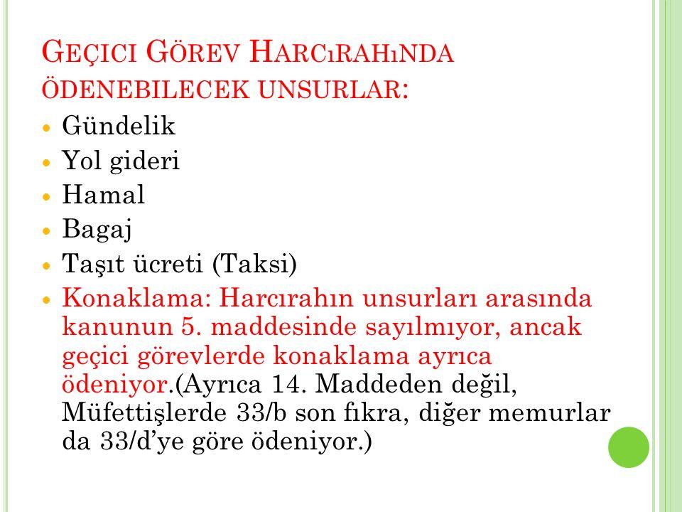 Geçici Görev Harcırahında ödenebilecek unsurlar: