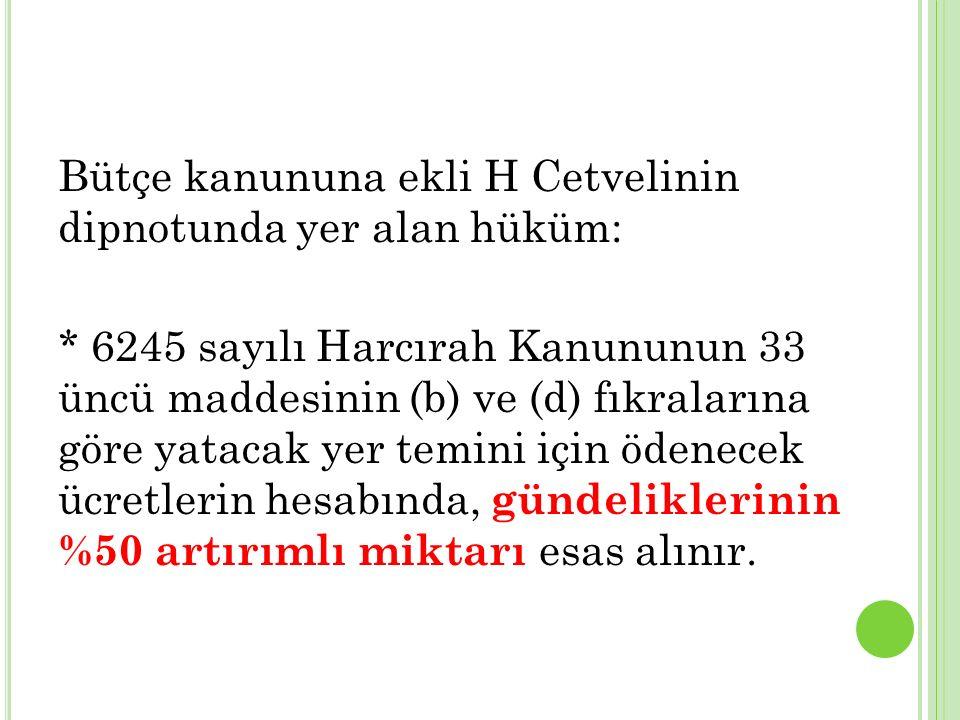 Bütçe kanununa ekli H Cetvelinin dipnotunda yer alan hüküm: