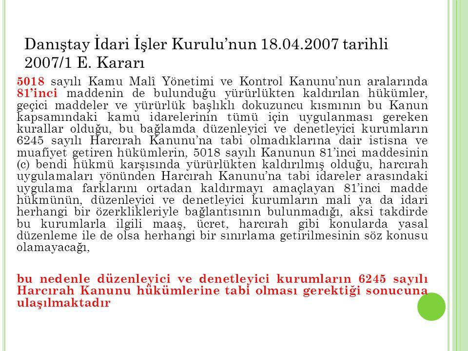 Danıştay İdari İşler Kurulu'nun 18.04.2007 tarihli 2007/1 E. Kararı