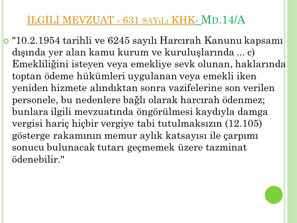İLGİLİ MEVZUAT - 631 sayılı KHK- Md.14/A