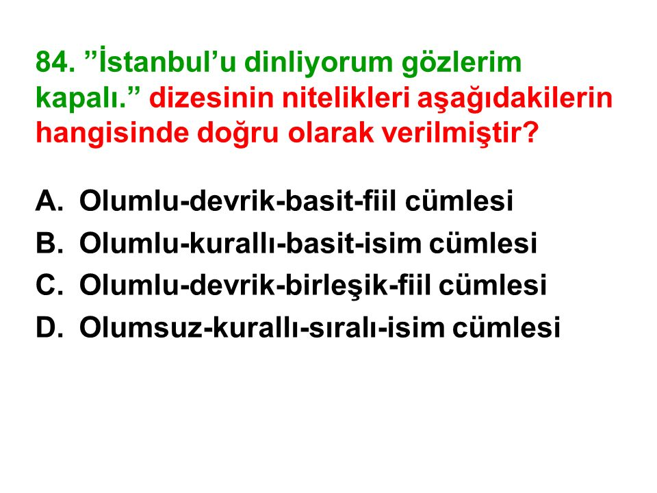 84. İstanbul'u dinliyorum gözlerim kapalı