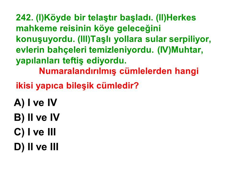 A) I ve IV B) II ve IV C) I ve III D) II ve III