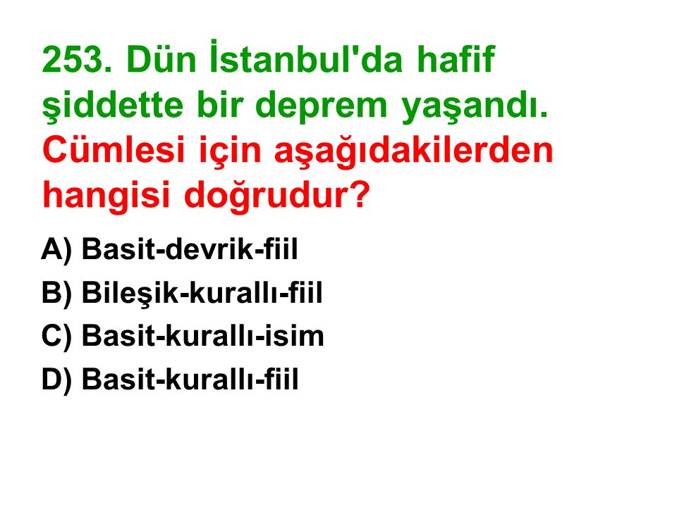 253. Dün İstanbul da hafif şiddette bir deprem yaşandı