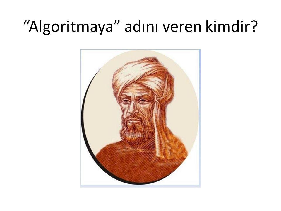 Algoritmaya adını veren kimdir