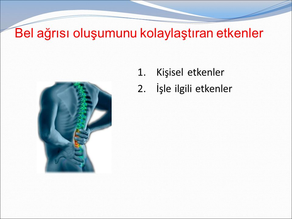Bel ağrısı oluşumunu kolaylaştıran etkenler