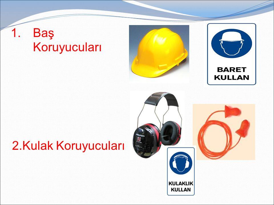 Baş Koruyucuları 2.Kulak Koruyucuları