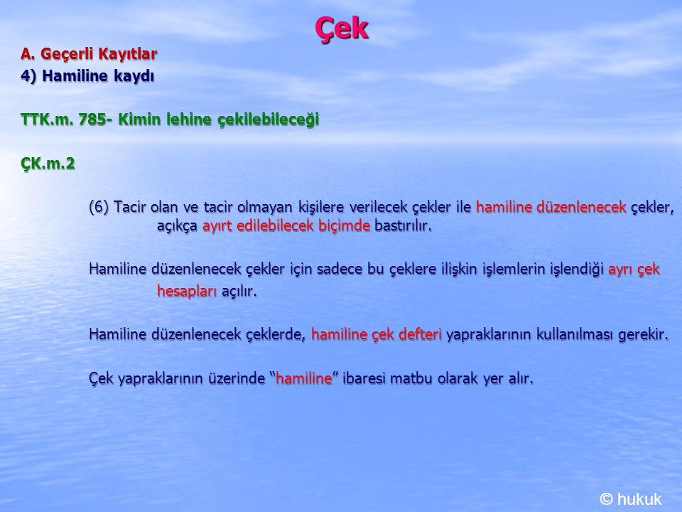 Çek © hukuk A. Geçerli Kayıtlar 4) Hamiline kaydı