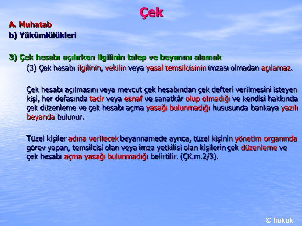 Çek A. Muhatab b) Yükümlülükleri
