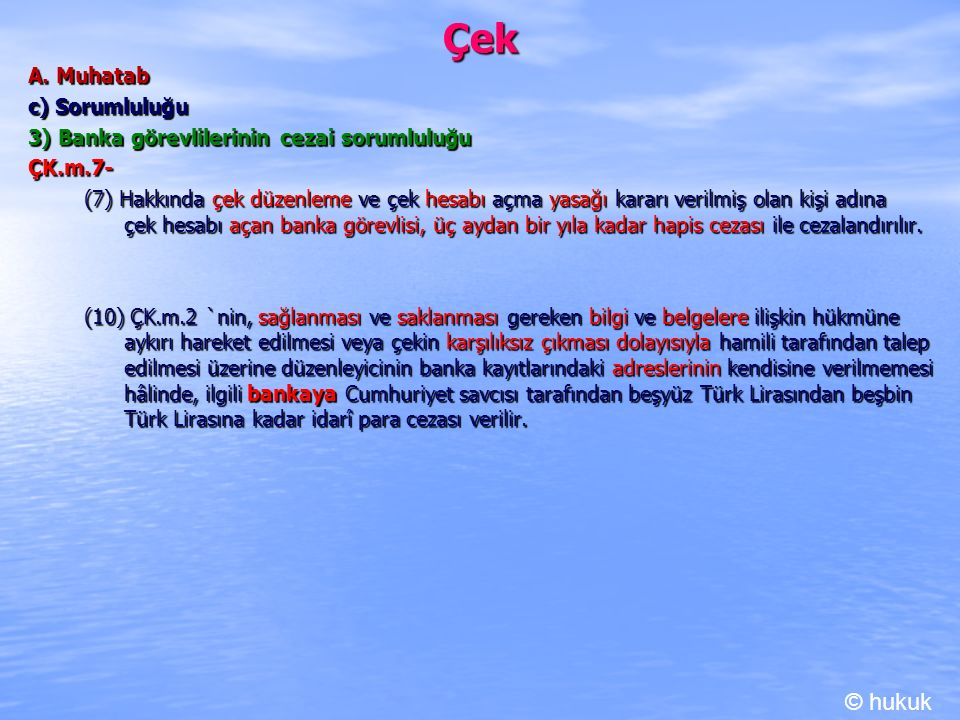 Çek © hukuk A. Muhatab c) Sorumluluğu