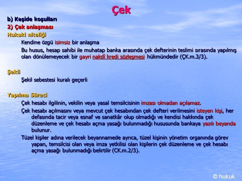 Çek © hukuk b) Keşide koşulları 2) Çek anlaşması Hukuki niteliği