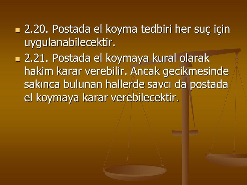 2.20. Postada el koyma tedbiri her suç için uygulanabilecektir.