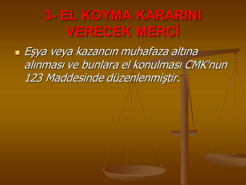 3- EL KOYMA KARARINI VERECEK MERCİ