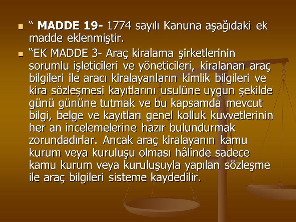 MADDE 19- 1774 sayılı Kanuna aşağıdaki ek madde eklenmiştir.