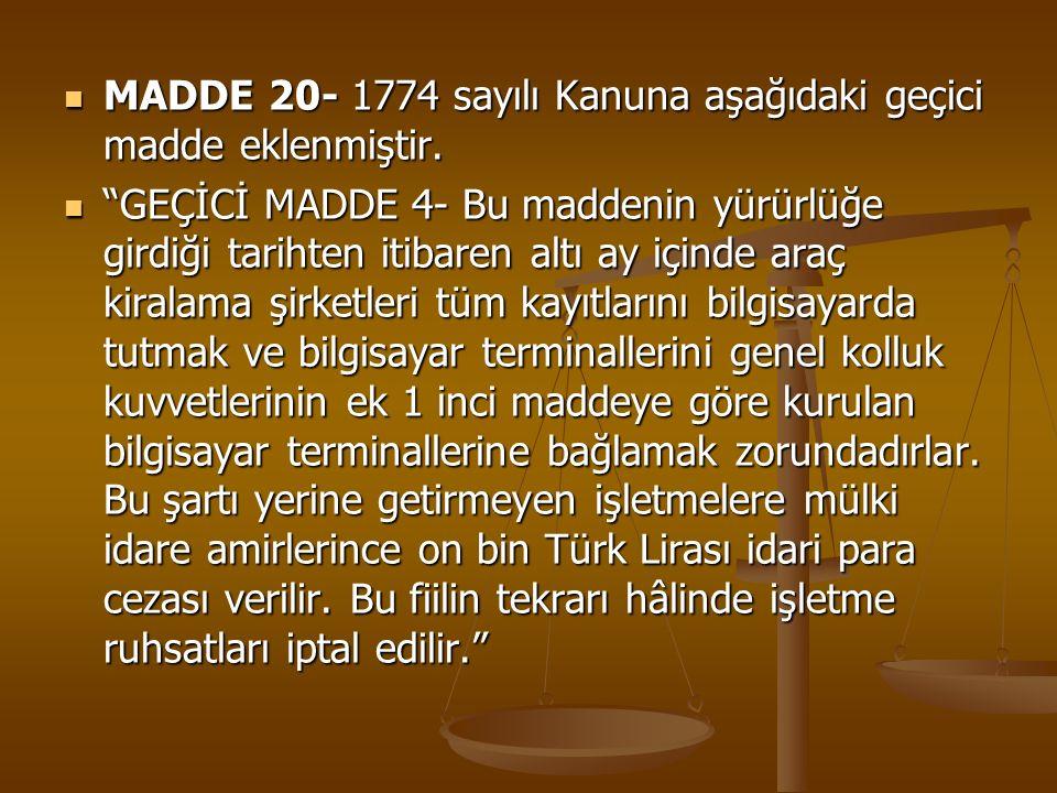 MADDE 20- 1774 sayılı Kanuna aşağıdaki geçici madde eklenmiştir.