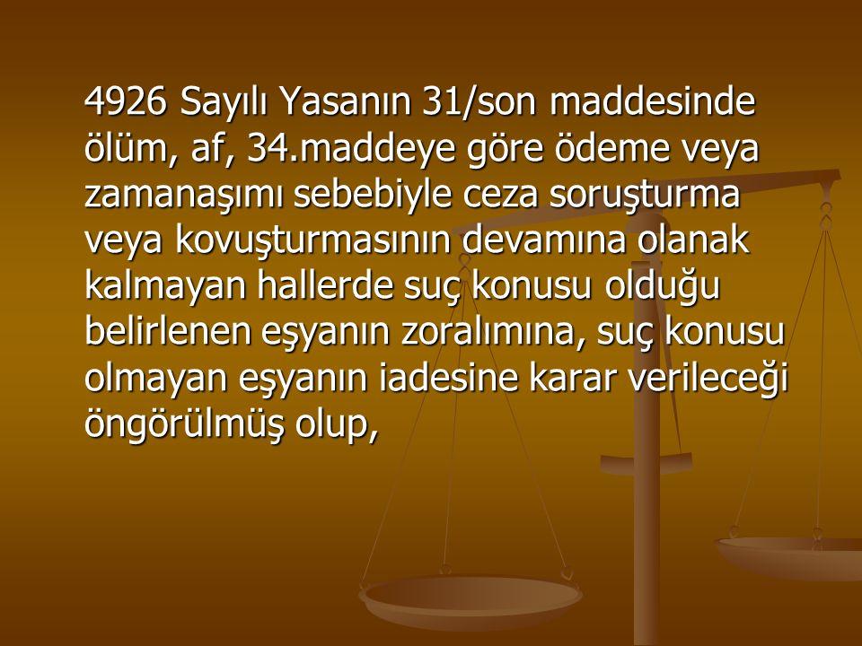 4926 Sayılı Yasanın 31/son maddesinde ölüm, af, 34