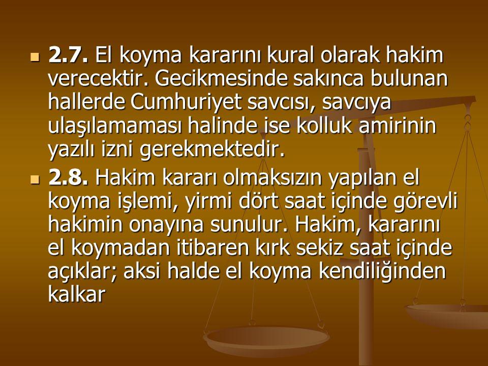 2. 7. El koyma kararını kural olarak hakim verecektir