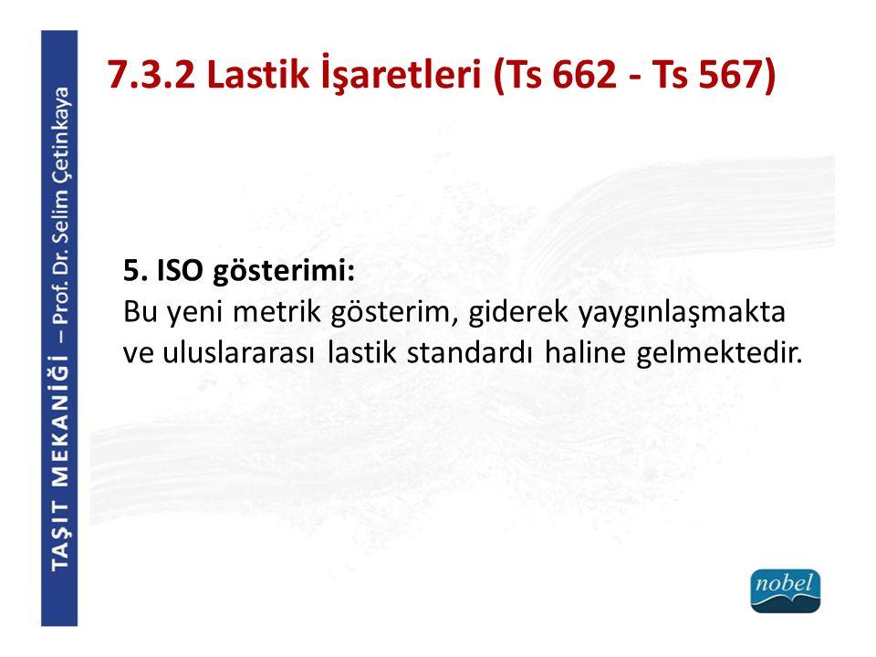 7.3.2 Lastik İşaretleri (Ts 662 - Ts 567)