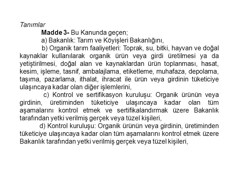 Tanımlar Madde 3- Bu Kanunda geçen; a) Bakanlık: Tarım ve Köyişleri Bakanlığını,
