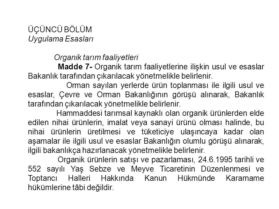 ÜÇÜNCÜ BÖLÜM Uygulama Esasları. Organik tarım faaliyetleri.