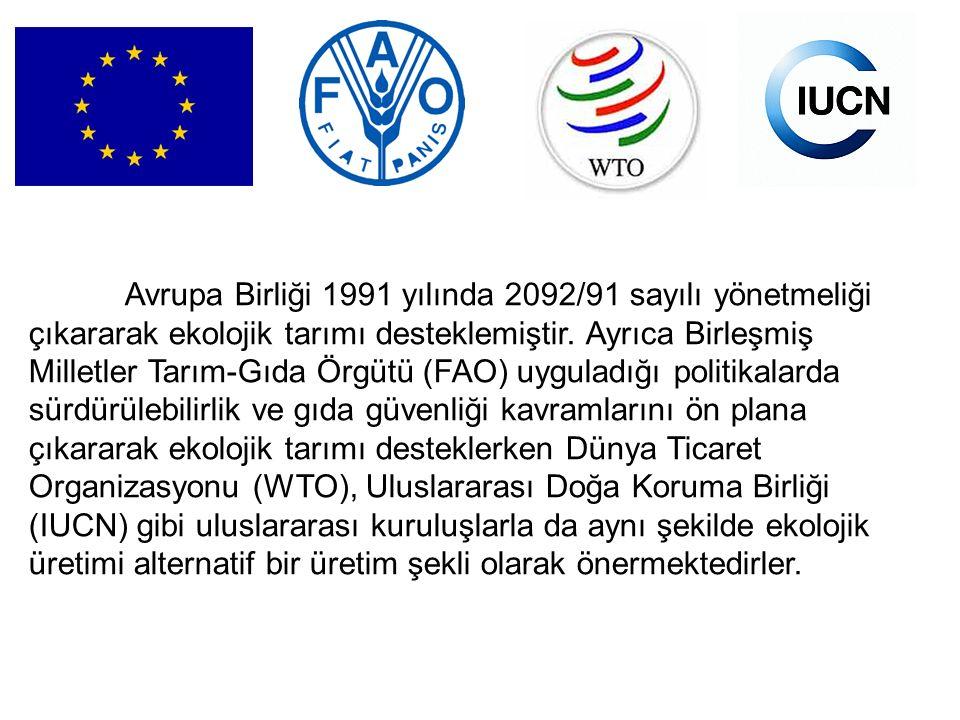 Avrupa Birliği 1991 yılında 2092/91 sayılı yönetmeliği çıkararak ekolojik tarımı desteklemiştir.