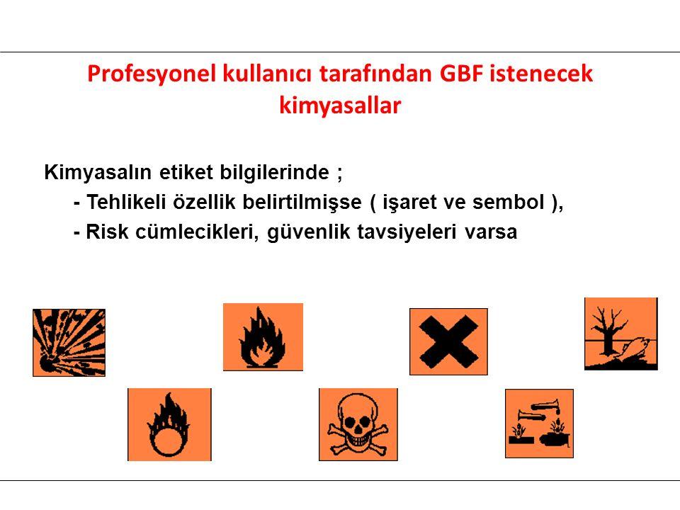 Profesyonel kullanıcı tarafından GBF istenecek kimyasallar