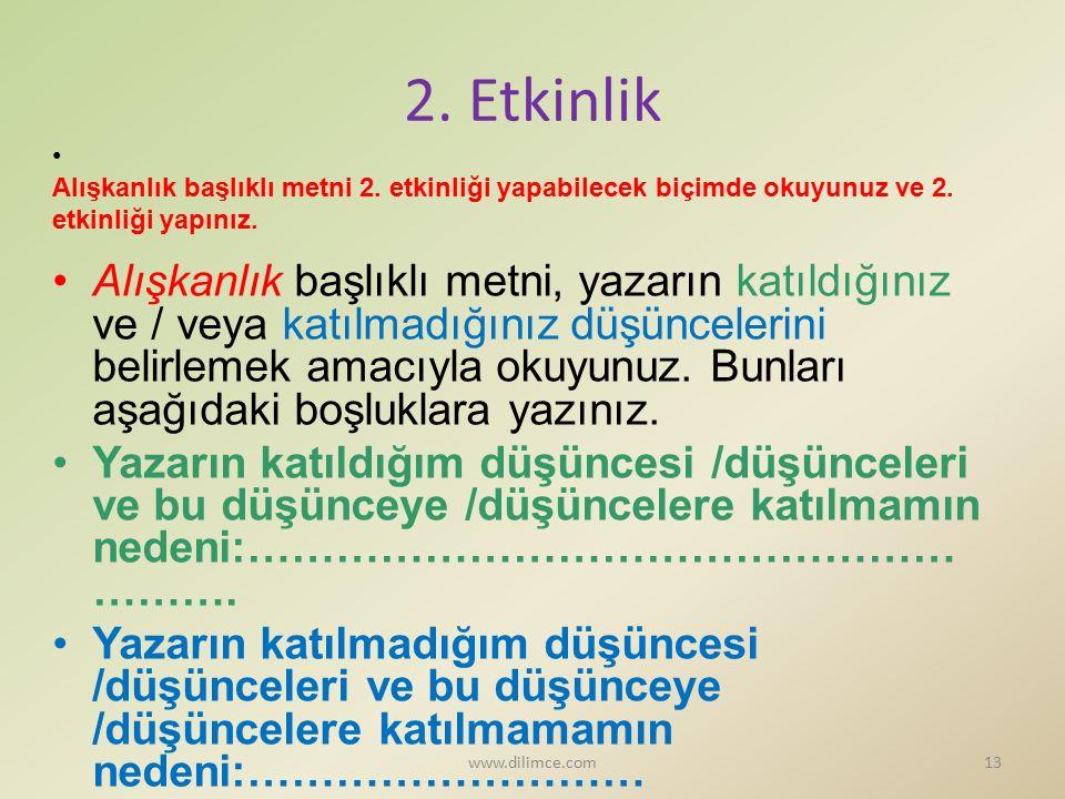 2. Etkinlik Alışkanlık başlıklı metni 2. etkinliği yapabilecek biçimde okuyunuz ve 2. etkinliği yapınız.