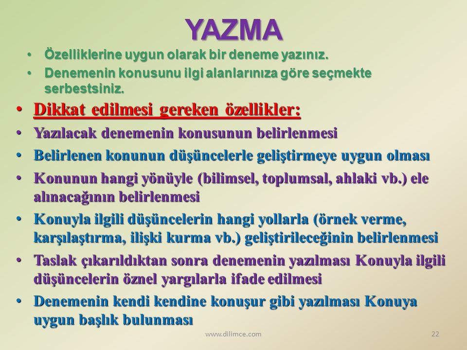 YAZMA Dikkat edilmesi gereken özellikler: