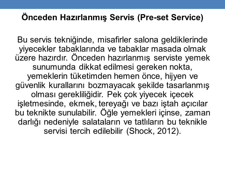 Önceden Hazırlanmış Servis (Pre-set Service)