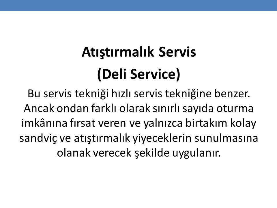 Atıştırmalık Servis (Deli Service)