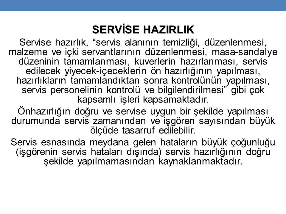 SERVİSE HAZIRLIK