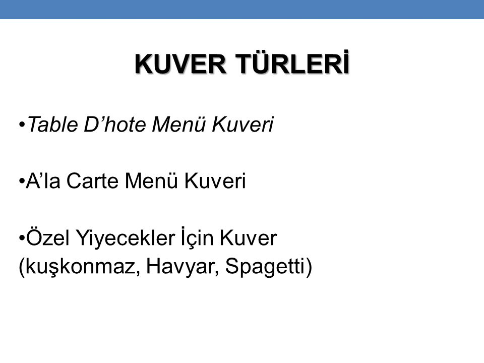 KUVER TÜRLERİ Table D'hote Menü Kuveri A'la Carte Menü Kuveri
