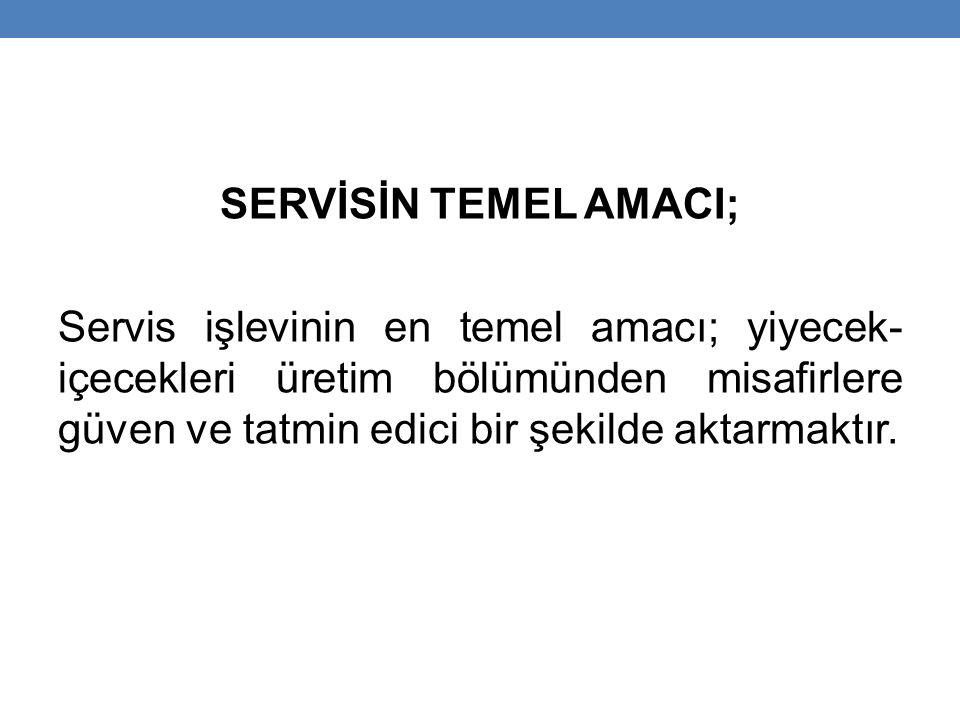 SERVİSİN TEMEL AMACI;