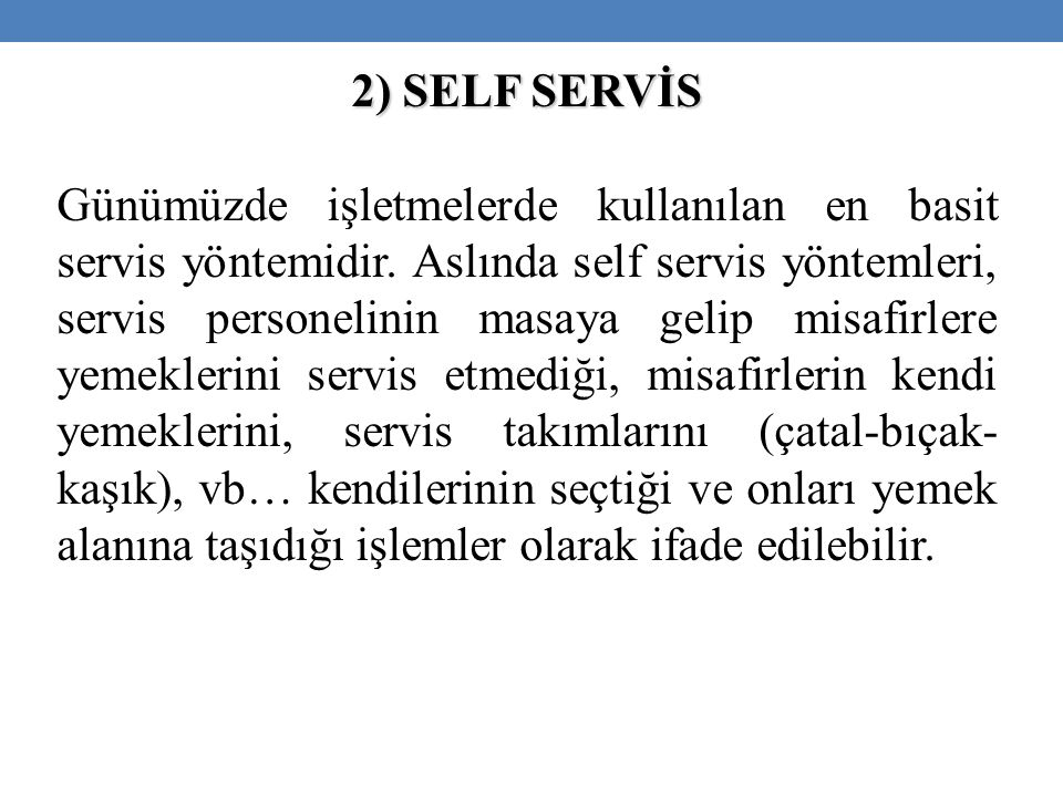 2) SELF SERVİS