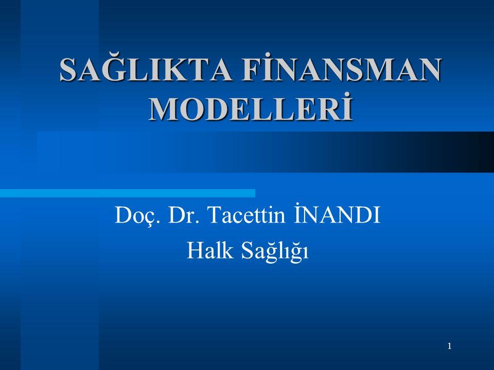 SAĞLIKTA FİNANSMAN MODELLERİ