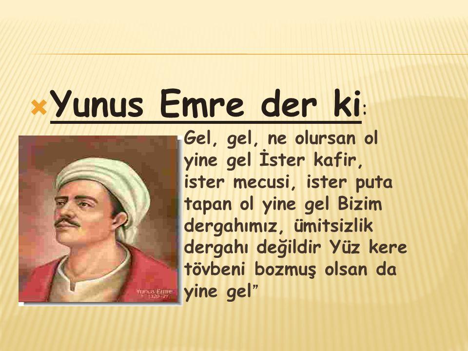 Yunus Emre der ki: