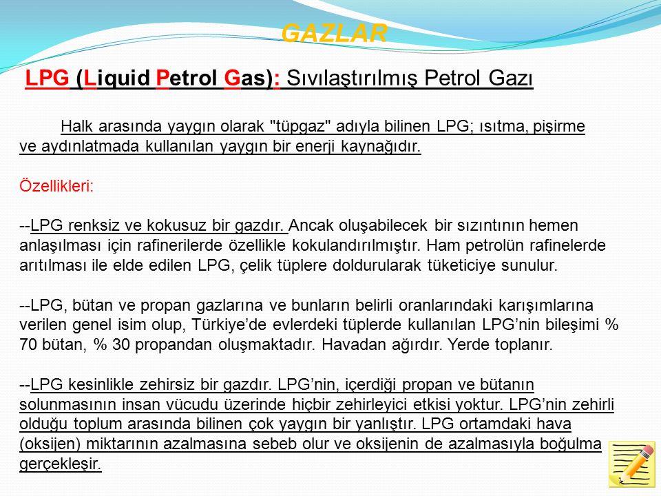 GAZLAR LPG (Liquid Petrol Gas): Sıvılaştırılmış Petrol Gazı
