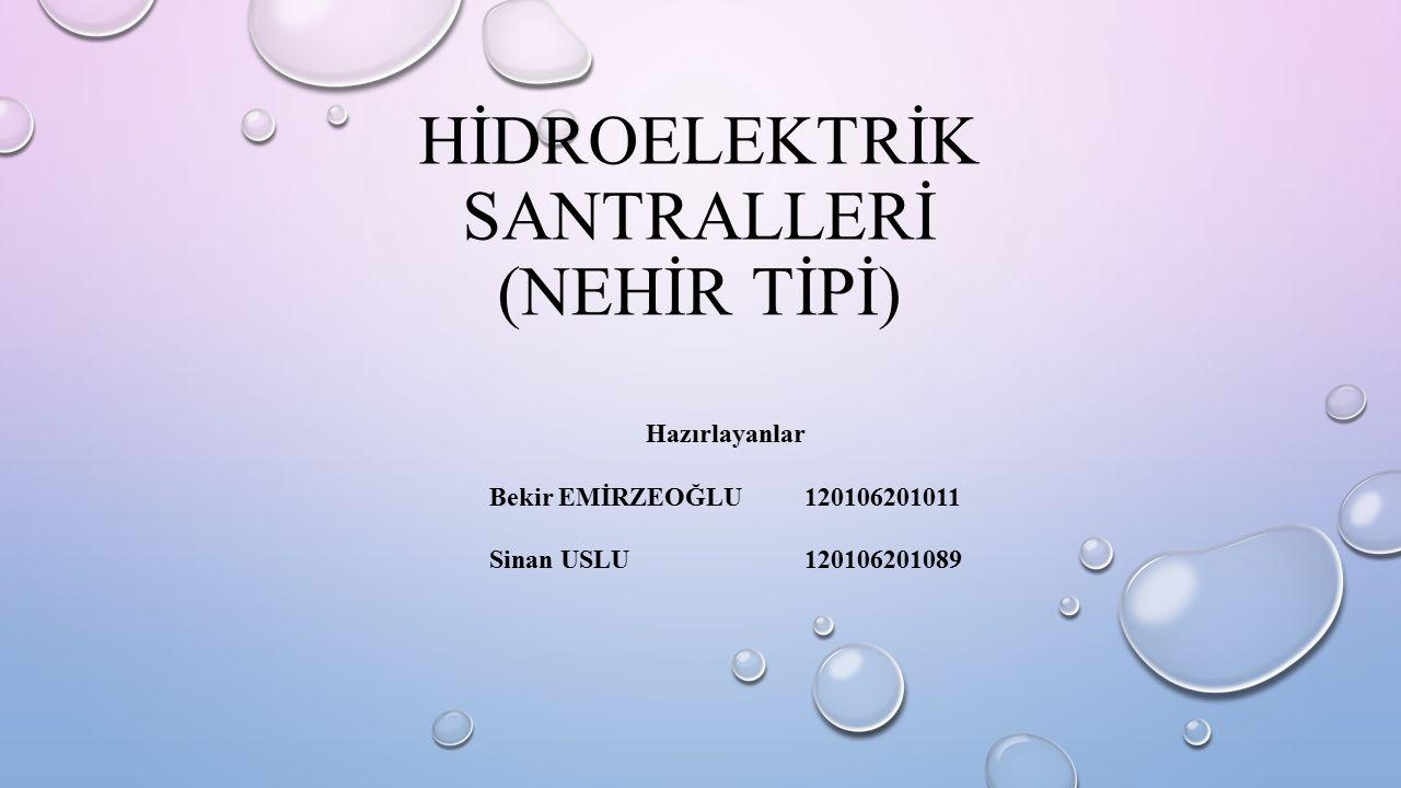 HİDROELEKTRİK SANTRALLERİ (NEHİR TİPİ)