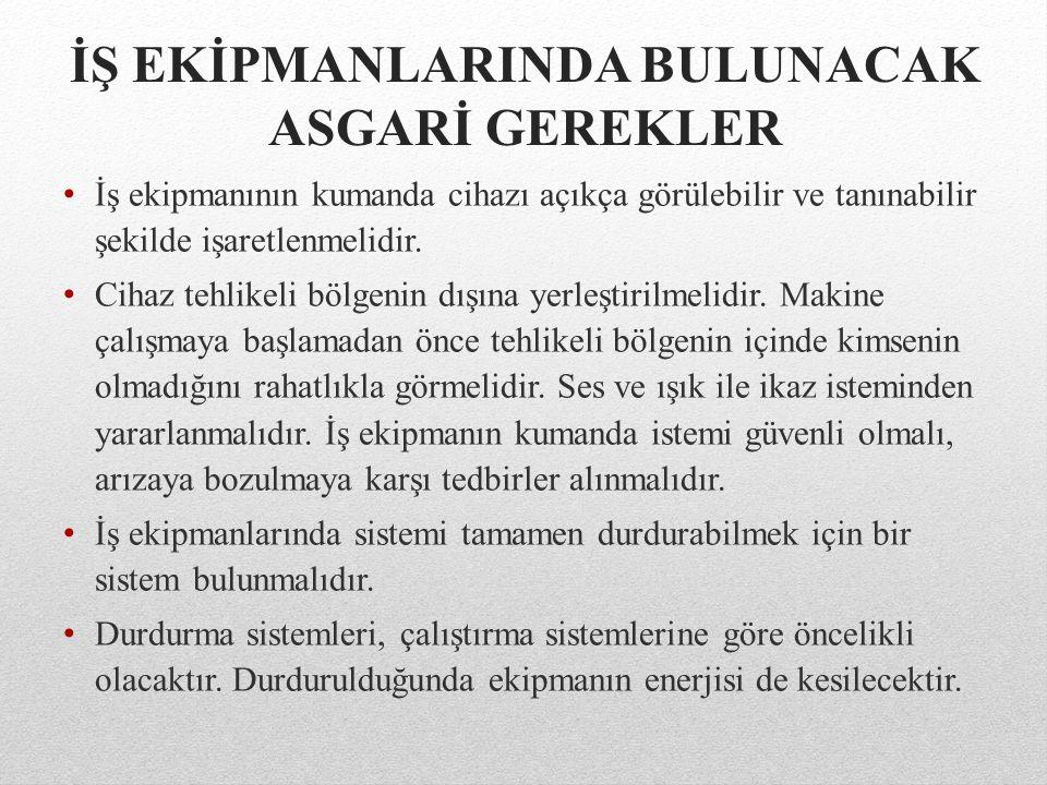 İŞ EKİPMANLARINDA BULUNACAK ASGARİ GEREKLER