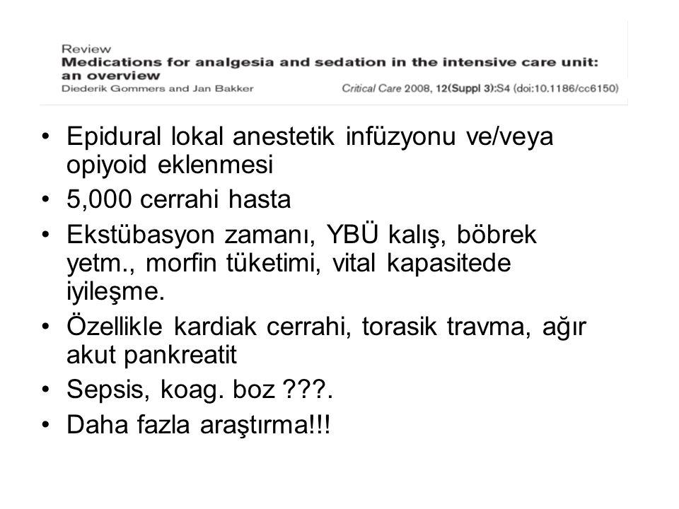 Epidural lokal anestetik infüzyonu ve/veya opiyoid eklenmesi