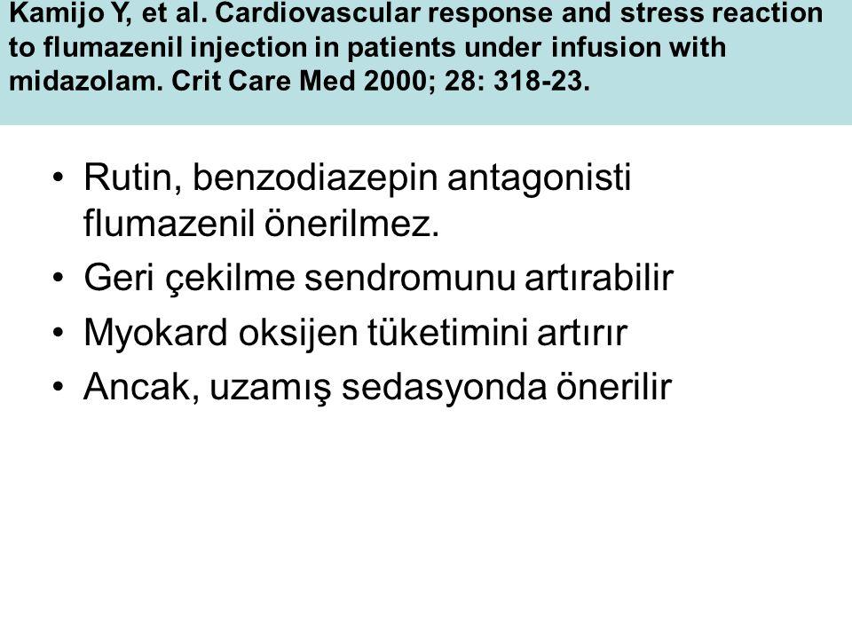 Rutin, benzodiazepin antagonisti flumazenil önerilmez.
