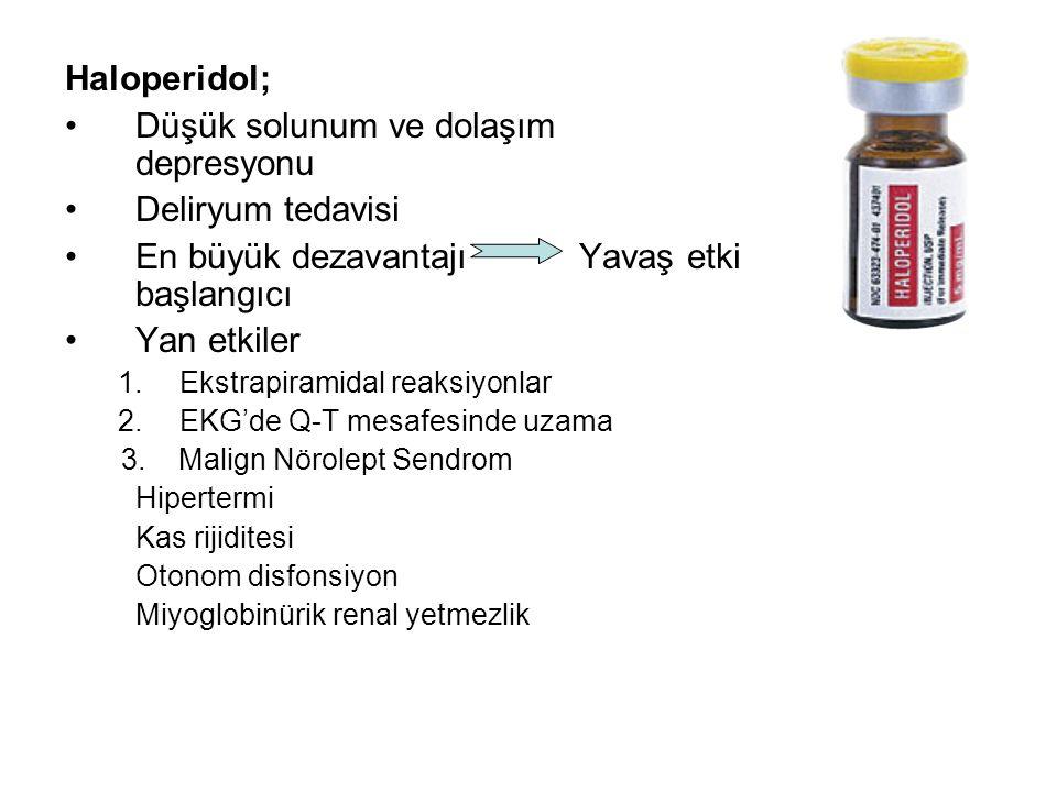 Düşük solunum ve dolaşım depresyonu Deliryum tedavisi