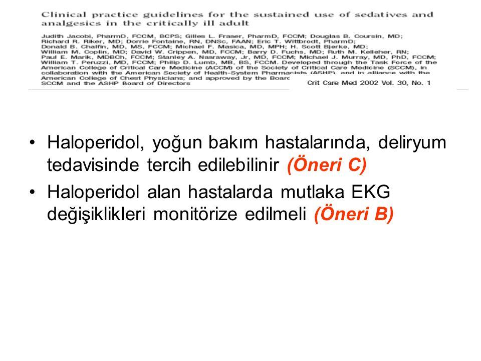 Haloperidol, yoğun bakım hastalarında, deliryum tedavisinde tercih edilebilinir (Öneri C)