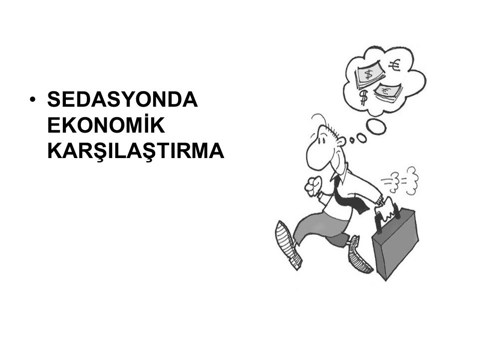 SEDASYONDA EKONOMİK KARŞILAŞTIRMA
