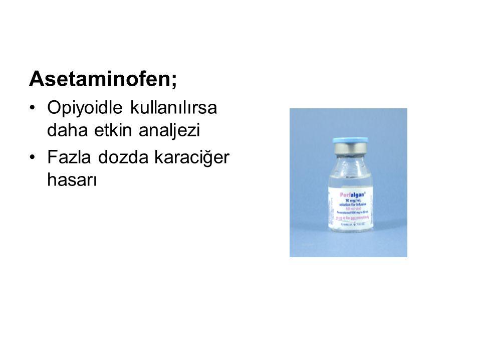 Asetaminofen; Opiyoidle kullanılırsa daha etkin analjezi