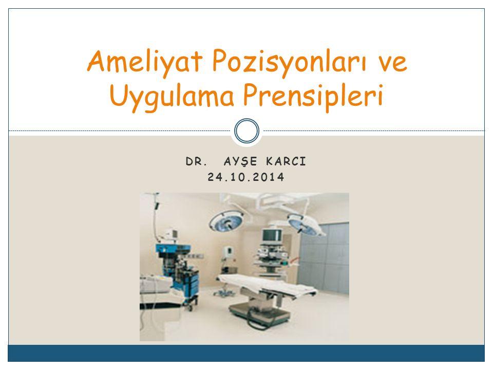 Ameliyat Pozisyonları ve Uygulama Prensipleri