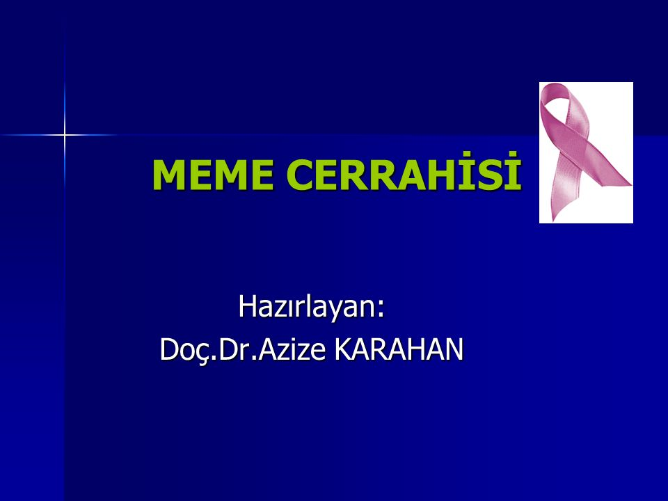 Hazırlayan: Doç.Dr.Azize KARAHAN