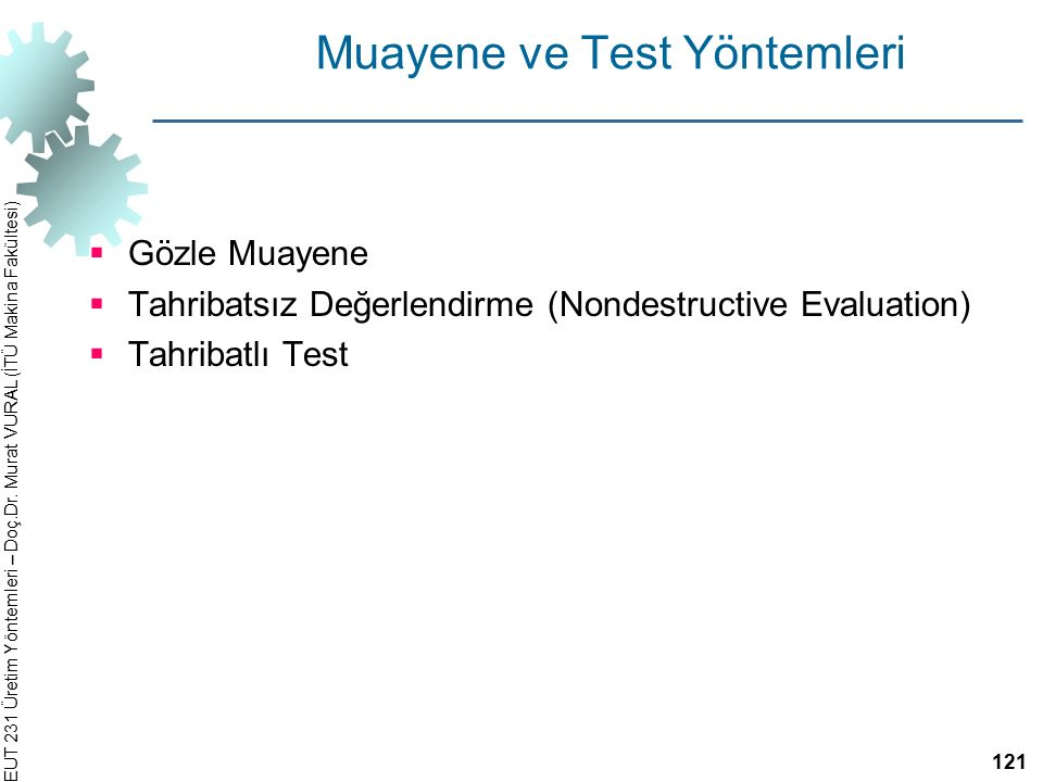 Muayene ve Test Yöntemleri