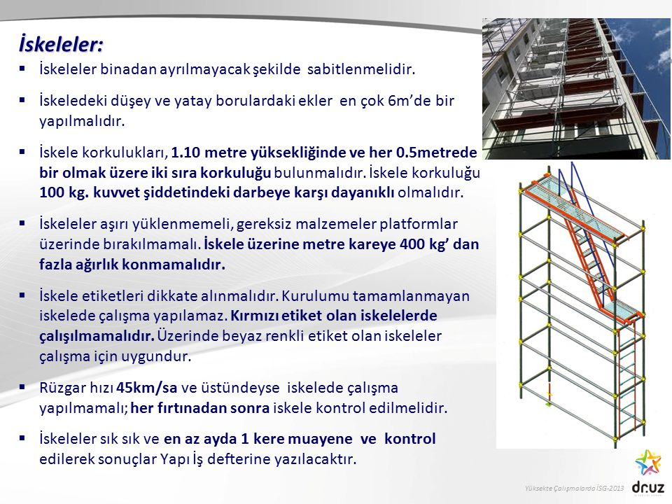 İskeleler: İskeleler binadan ayrılmayacak şekilde sabitlenmelidir.