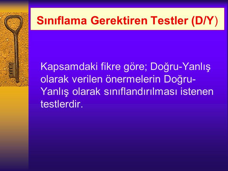 Sınıflama Gerektiren Testler (D/Y)